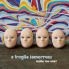 A Fragile Tomorrow Announce MPress Debut 'Make Me Over'