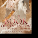 Dr. G. Derek Paul Shares THE BOOK OF REVELATION
