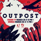 Docu-Series OUTPOST to Bridge Investigative Reporting & Adventure Travel on Fusion TV and UniMas