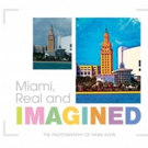 Hank Klein's MIAMI, REAL AND IMAGINED Shows 'Before and After' in the City