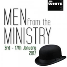 MEN FROM THE MINISTRY at The White Bear
