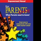EMPOWERMENT MANUAL FOR PARENTS ONLY WHAT PARENTS NEED TO KNOW is Released