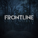 Frontline's Debut Album 'Cold World' To Release 6/2