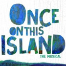 ONCE ON THIS ISLAND to Hold Open Call for 'Ti Moune' in Los Angeles