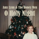 Amy Lynn & The Honey Men Release 'O Holy Night' In Time For The Holidays