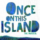 ONCE ON THIS ISLAND To Hold Open Call for 'Ti Moune' in New Orleans