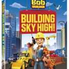 PBS's BOB THE BUILDER 'Building Sky High' Now on DVD
