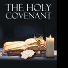 Jesus Sanchez Pens THE HOLY COVENANT