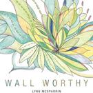 Lynn McSparrin Releases WALL WORTHY