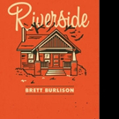 Brett Burlison Pens First Novel, RIVERSIDE
