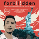 FORBIDDEN: UNDOCUMENTED AND QUEER IN RURAL AMERICA Premieres at Outfest 7/12