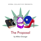 Opera Collective to Give Women a Voice with One-Act Opera THE PROPOSAL