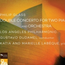 Gustavo Dudamel, LA Phil & Labeque Sisters' Debut Performance of Philip Glass' Double Concerto to be Released Digitally