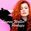 Lauren Waller Releases Debut EP 'Perhaps'