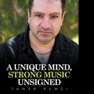 Taner Remzi Pens A UNIQUE MIND, STRONG MUSIC UNSIGNED