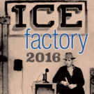 2016 Ice Factory Festival to Present Seven New Works at New Ohio Theatre