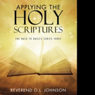Reverend O.R. Johnson Shares APPLYING THE HOLY SCRIPTURES