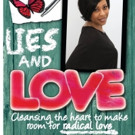 Lies and Love: Cleansing the Heart to Make Room for Radical Love