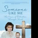 Teresa Crawford Sikes Releases SOMEONE LIKE ME