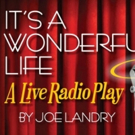 Holiday Classic IT'S A WONDERFUL LIFE to Play Patchogue Theatre