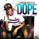 Recording Artist Msundastood Releases New Music Video 'DOPE'