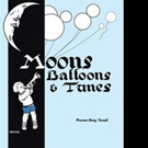 Frances Berry Turrell Releases MOONS, BALLOONS AND TUNES