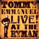 Esteemed Guitarist Tommy Emmanuel Announces New 'Live! At The Ryman' Album