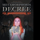 Brian Pigg Releases 'Metamorphosis by Decree'