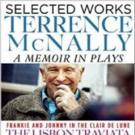 Terrence McNally's SELECTED WORKS: A MEMOIR IN PLAYS Now Available For Pre-Order, Out 7/7