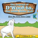Clifton E. Stine Releases 'The Legend of D'Woof-ta, The Little White Wolf'