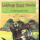 Dr. Ruth Degman-Reed Releases LADYBUGS DON'T DANCE