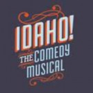 IDAHO! THE COMEDY MUSICAL Opens Tomorrow at The Smith Center