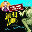 SHUFFLE ALONG Stars to Reunite at This Week's BROADWAY SESSIONS
