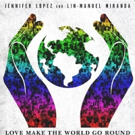 Lin-Manuel Miranda & Jennifer Lopez to Perform 'Love Make the World Go Round' Live on NBC's TODAY
