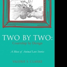 Valerie S. Clarke Releases TWO BY TWO