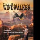 Donald L. Chadd Releases THE HEALING OF WINDWALKER