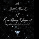 Louise Prothro Shares A LITTLE BOOK OF SPARKLING RHYMES