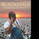 Bernard Clinton Scales Releases BLACKMALE: IN AMERICAN 1960 - PRESENT