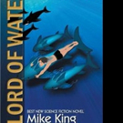 Mike King Shares Adventures of LORD OF WATER