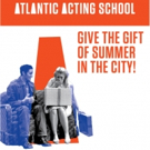 Give the Gift of Summer in the City with the Atlantic Acting School!
