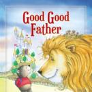 Chris Tomlin & Pat Barrett Pen First Children's Book, GOOD GOOD FATHER