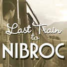 THE LAST TRAIN TO NIBROC Schedules Special Tuesday Matinee May 9
