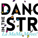 More Artists Line Up for La MaMa's DANCING IN THE STREET Block Party