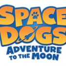 SPACE DOGS: ADVENTURE TO THE MOON Movie Landing at Arizona Theaters This August