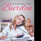 Kimberly C. Vincent Shares UNWANTED BURDEN