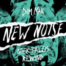 Dim Mak's New Noise Free Download Nick Talos 'Rewind' Out Now