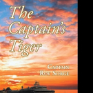 Captain Roy W. Sorge Releases THE CAPTAIN'S TIGER