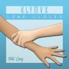 KLYMVX Team with Cozy to Invite You to 'Come Closer'