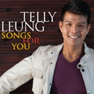 BWW CD Review: Telly Leung's SONGS FOR YOU Uplifts Listeners