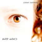 Lynne Shankel to Release Double Album BARE NAKED Featuring Original Songs Including Music from BARE: THE MUSICAL